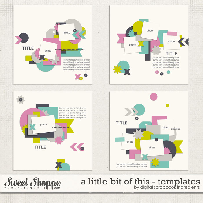 A Little Bit Of This Templates by Digital Scrapbook Ingredients