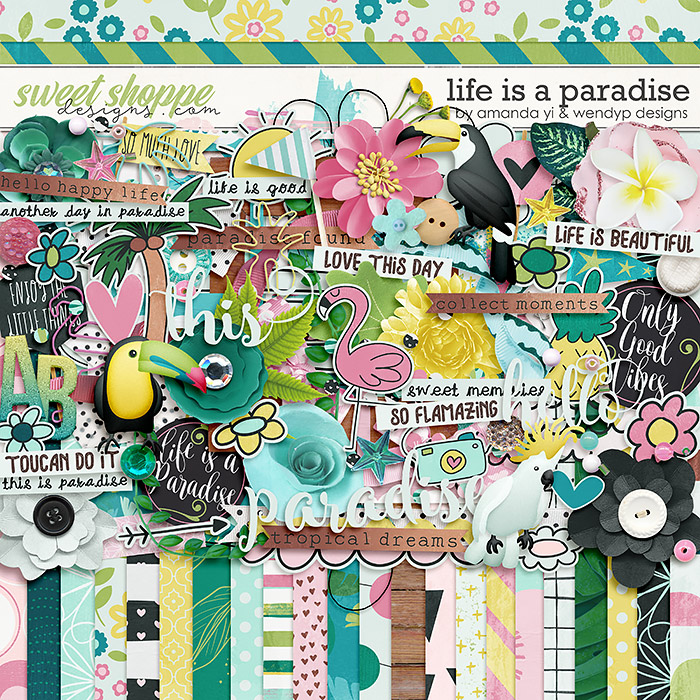 Life is a paradise by Amanda Yi & WendyP Designs