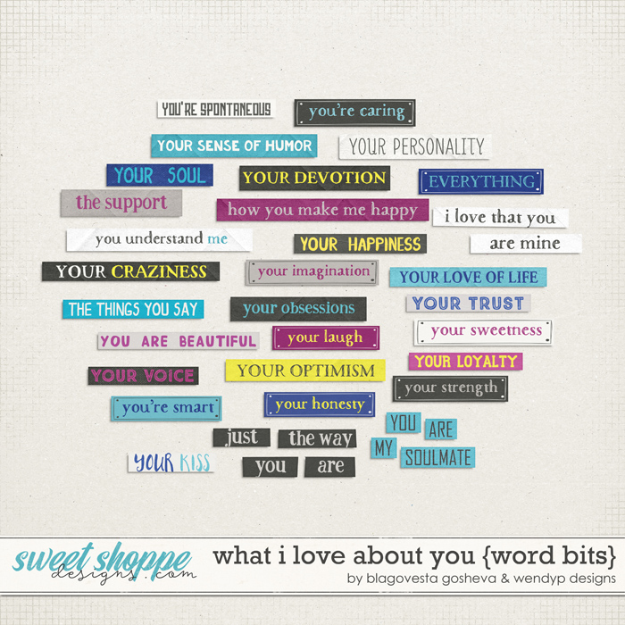 What I Love About You {word bits} by Blagovesta Gosheva & WendyP Designs