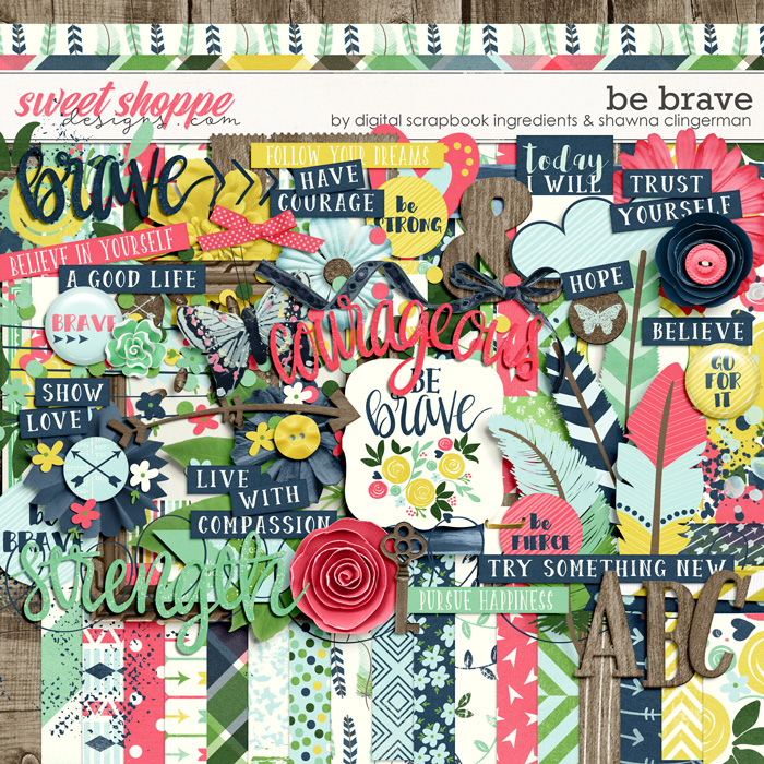 Be Brave by Shawna Clingerman & Digital Scrapbook Ingredients