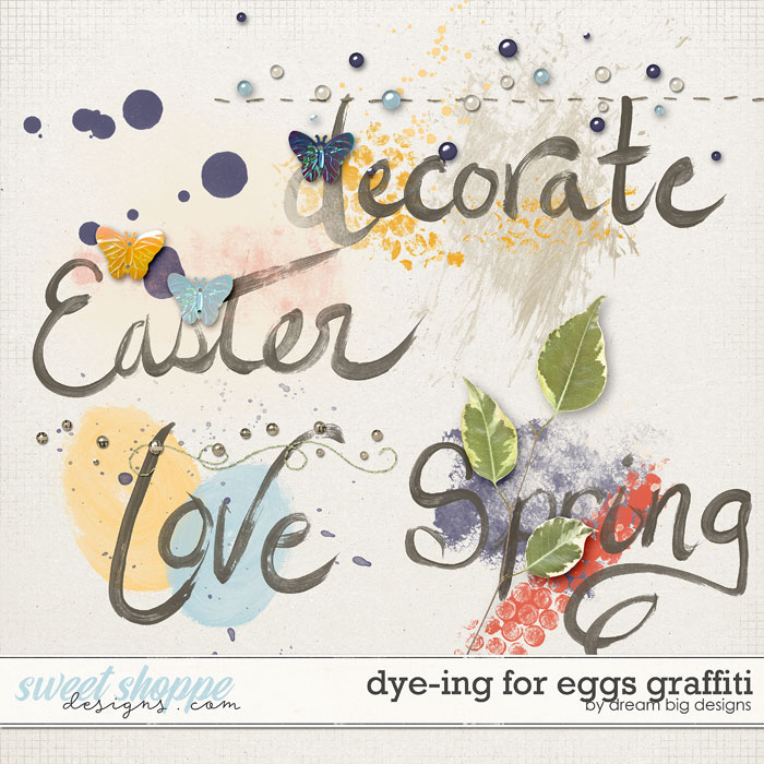 Dye-ing for Eggs Graffiti by Dream Big Designs