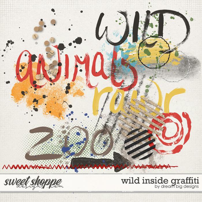 Wild Inside Graffiti by Dream Big Designs