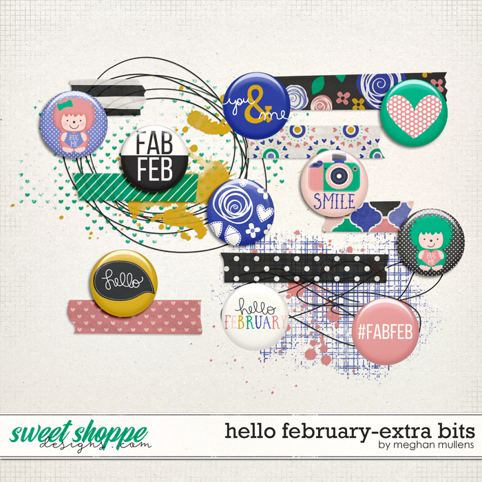 Hello February-Extra Bits by Meghan Mullens