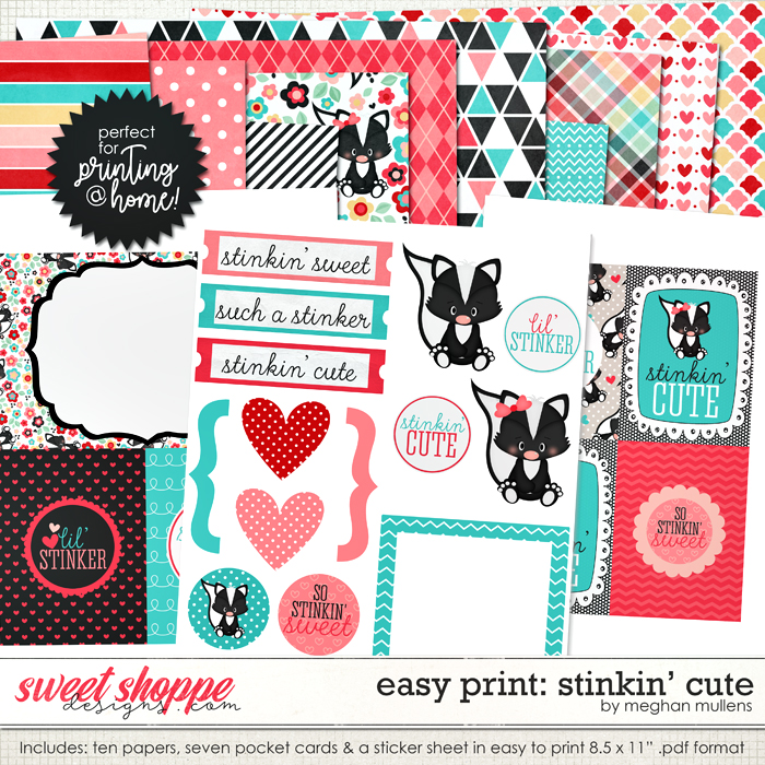 Easy Print: Stinkin Cute by Meghan Mullens