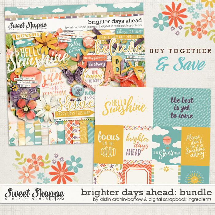Brighter Days Ahead Bundle by Kristin Cronin-Barrow & Digital Scrapbook Ingredients