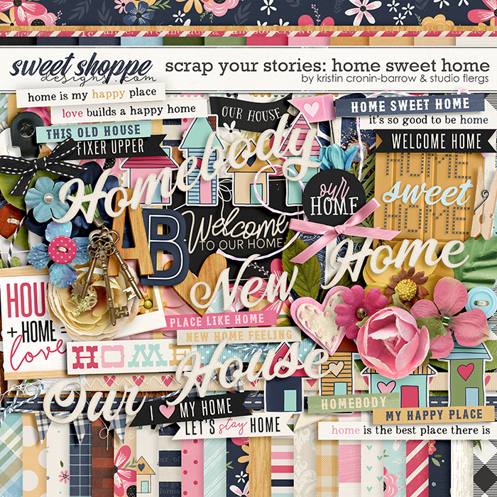 Scrap Your Stories: Home Sweet Home by Studio Flergs & Kristin Cronin-Barrow