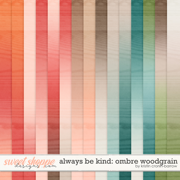 Always be Kind: Ombre Woodgrain by Kristin Cronin-Barrow