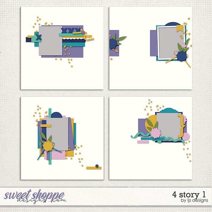 4 Story 1 by LJS Designs