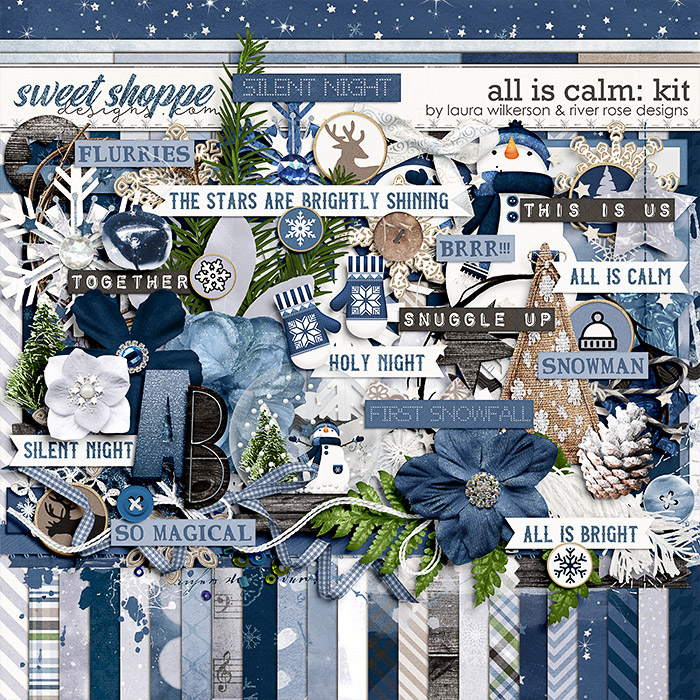 All is Calm: Kit by Laura Wilkerson & River Rose Designs