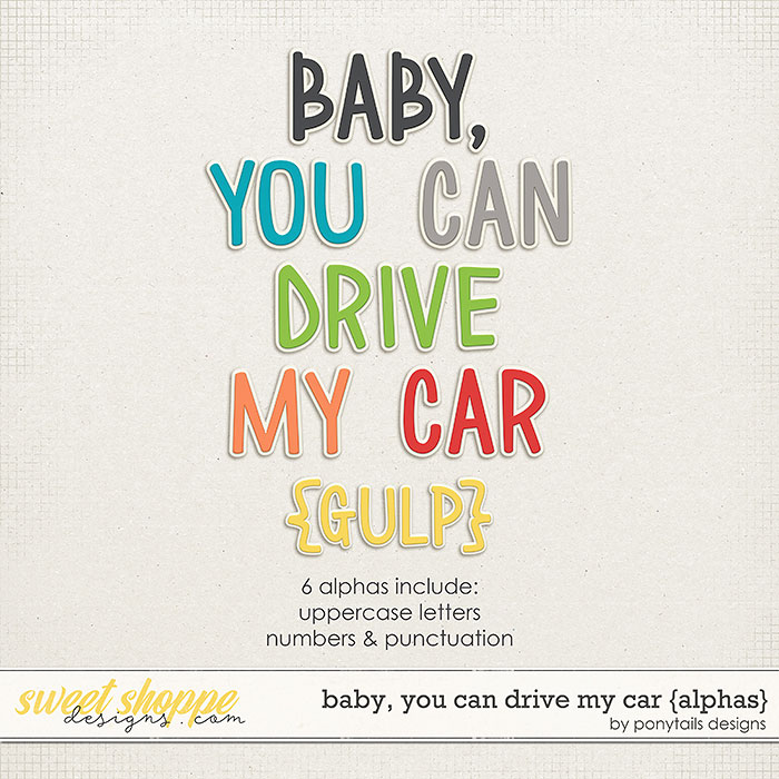 Baby, You Can Drive My Car Alphas by Ponytails