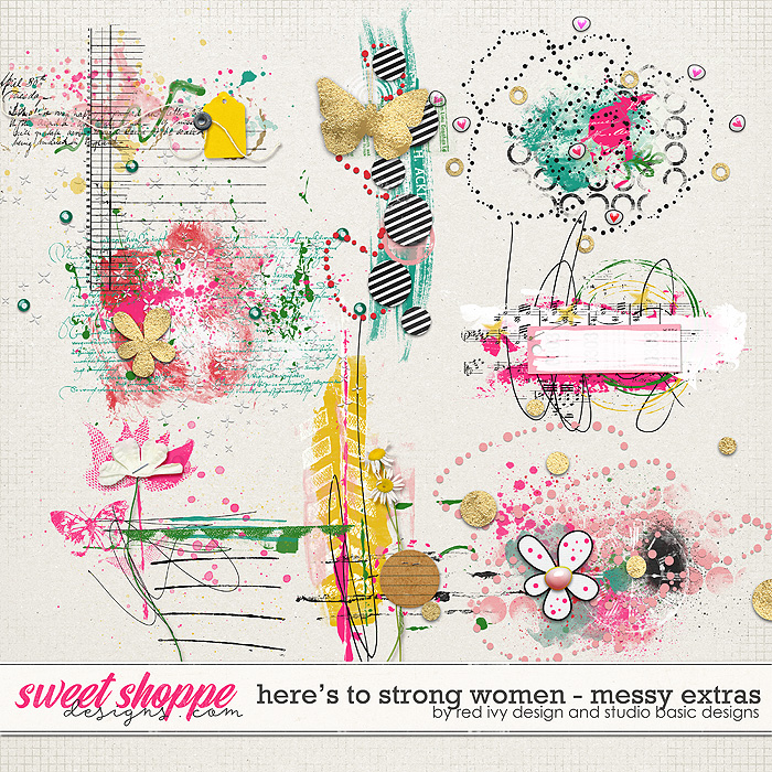 Here's To Strong Women - Messy Extras