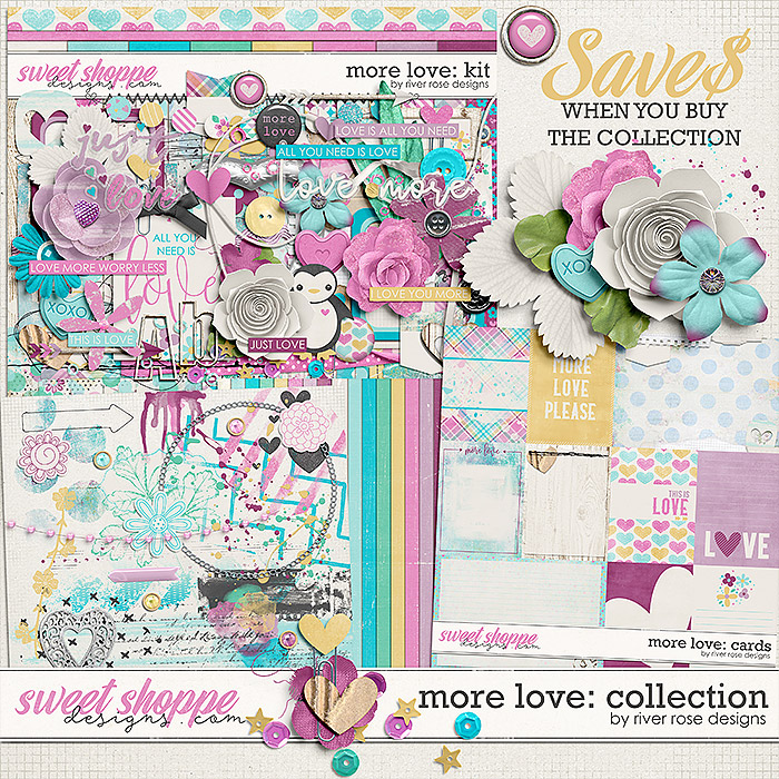 More Love: Collection by River Rose Designs