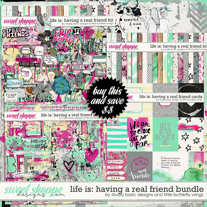 Life Is: Having A Real Friend Bundle by Studio Basic and Little Butterfly Wings