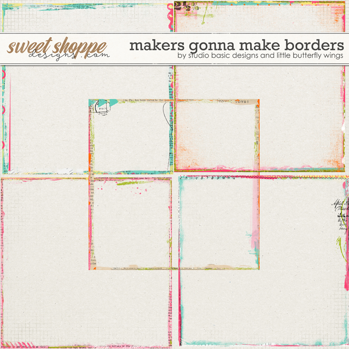 Makers Gonna Make Borders by Studio Basic and Little Butterfly Wings