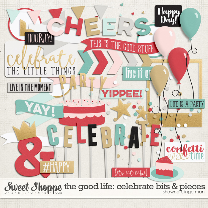 The Good Life: Celebrate Bits and Pieces by Shawna Clingerman