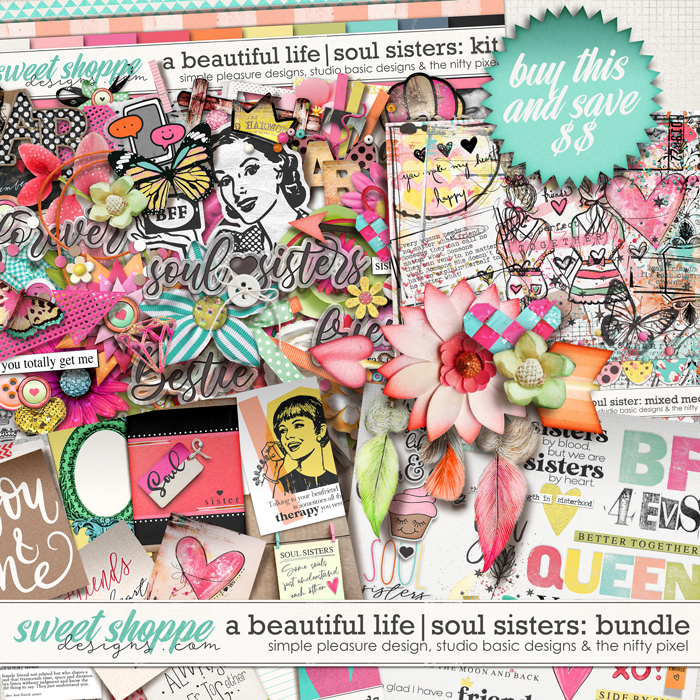 A Beautiful Life: Soul Sisters Bundle by Simple Pleasure Designs & Studio Basic & The Nifty Pixel