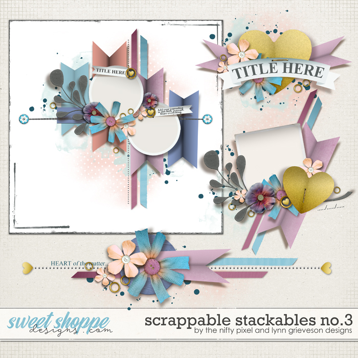 SCRAPPABLE STACKABLES No.3 by The Nifty Pixel & Lynn Grieveson Designs