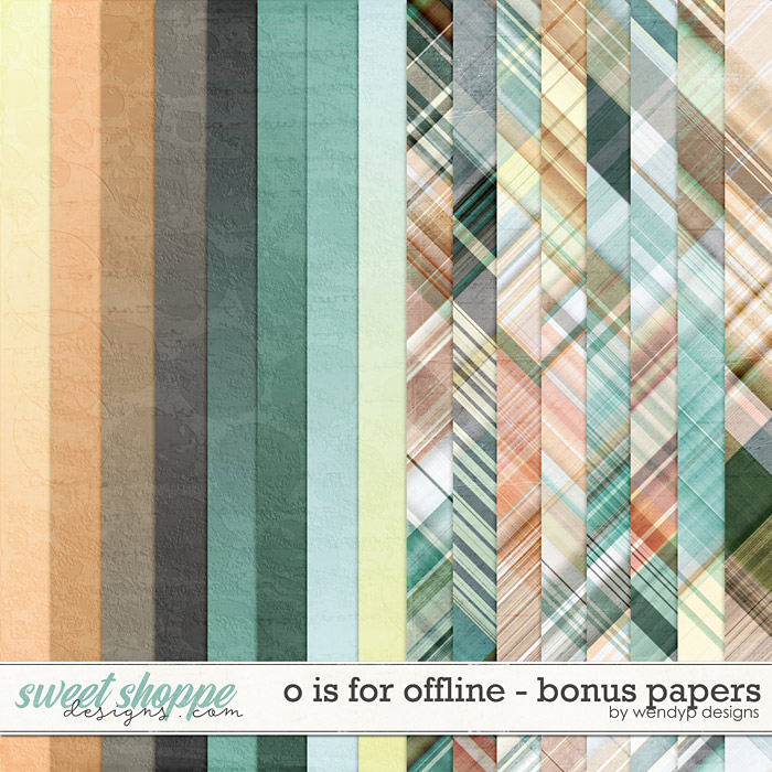 O is for Offline - bonus papers by WendyP Designs