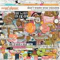 Don't Waste Your Minutes by Captivated Visions and Studio Basic Designs