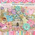 Believe In Magic: Princess Fair by Amber Shaw & Studio Flergs