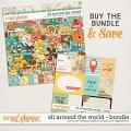 All Around the World: BUNDLE by Studio Flergs & Digital Scrapbook Ingredients