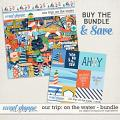 Our Trip: On The Water Bundle by Digital Scrapbook Ingredients
