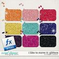 I Like to Move It: Glitters by Meagan's Creations