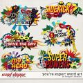 You're Super: Word Art by Meagan's Creations