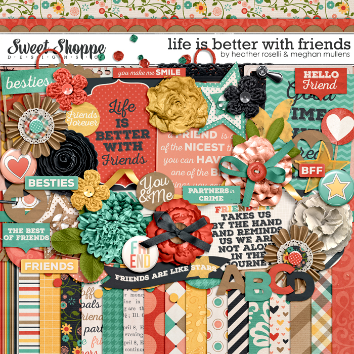 Life Is Better With Friends by Heather Roselli & Meghan Mullens