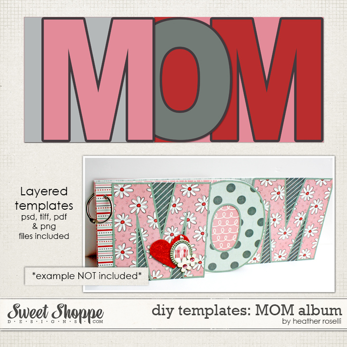 DIY Templates: MOM Album by Heather Roselli