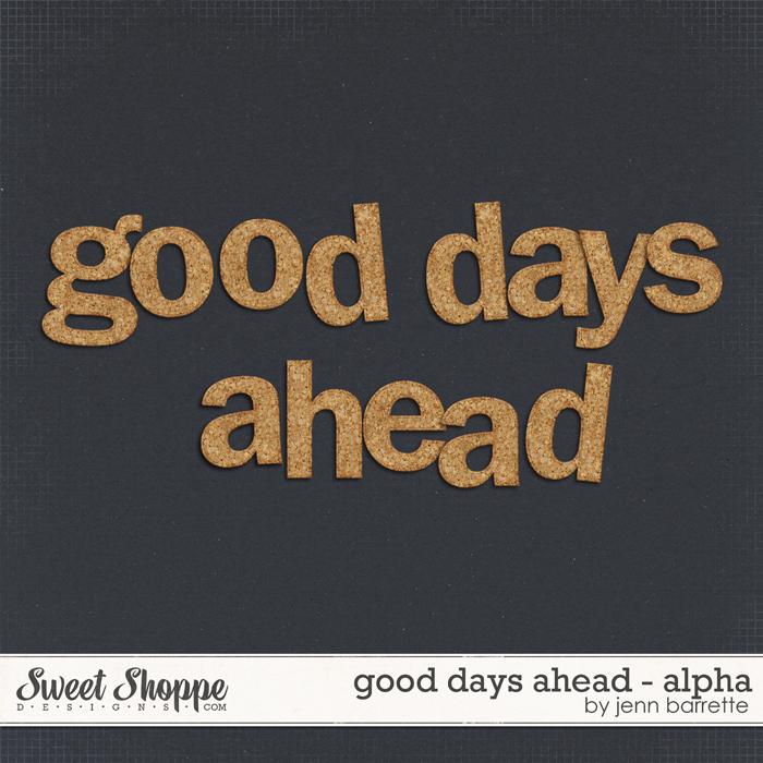 Good Days Ahead Alpha by Jenn Barrette