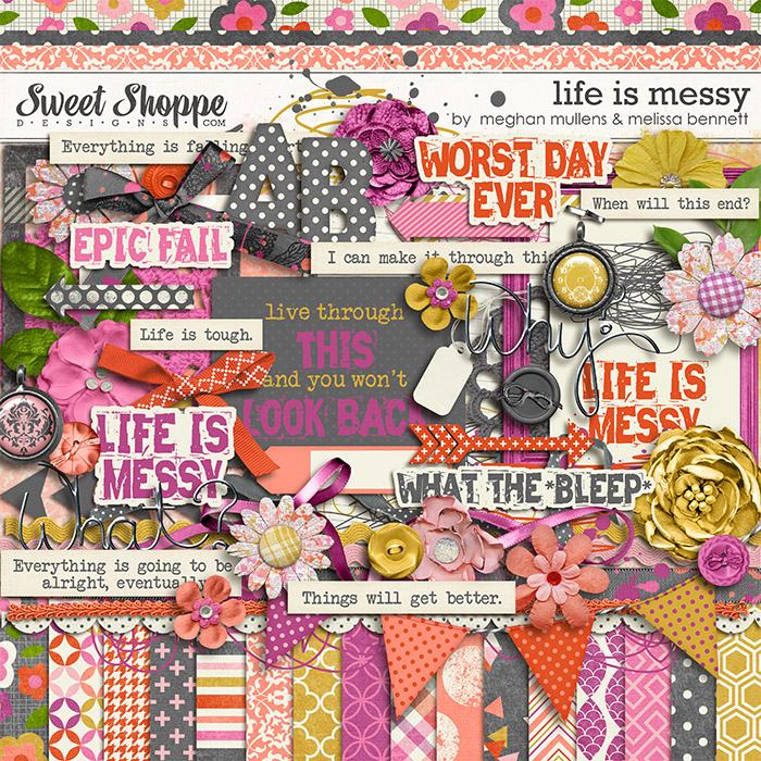 Life Is Messy by Melissa Bennett & Meghan Mullens