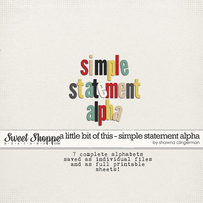 A Little Bit of This - Simple Statement Alpha by Shawna Clingerman