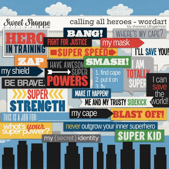 Calling all Heroes - Word Art by Shawna Clingerman
