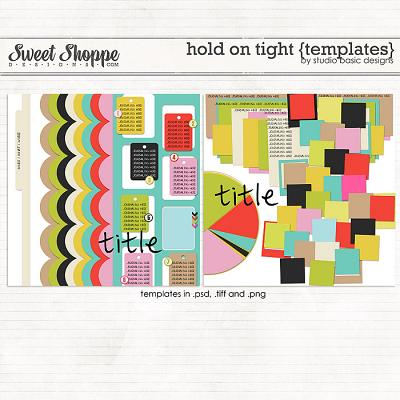 Hold On Tight {templates} by Studio Basic