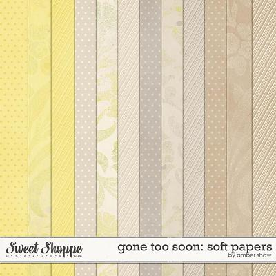 Gone Too Soon: Soft Papers by Amber Shaw