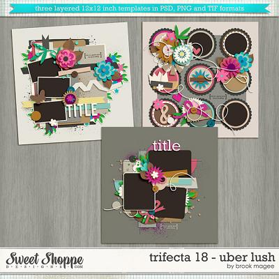 Brook's Templates - Trifecta 18 - Uber Lush by Brook Magee