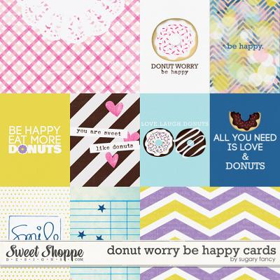 Donut Worry Be Happy Cards by Sugary Fancy