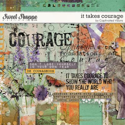 It Takes Courage by Captivated Visions