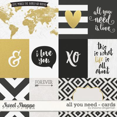 All You Need - Cards by Shawna Clingerman