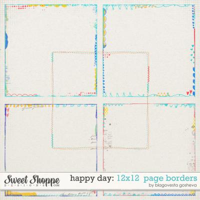 Happy Day 12x12 Page Borders by Blagovesta Gosheva