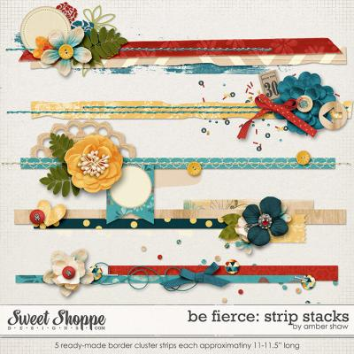 Be Fierce: Strip Stacks by Amber Shaw