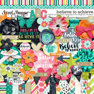 Believe To Achieve by Meghan Mullens & Digital Scrapbook Ingredients