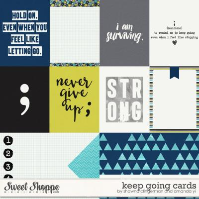 Keep Going : Cards by Shawna Clingerman & Amanda Yi