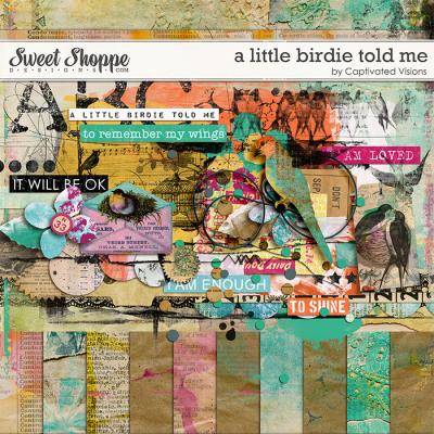 A little birdie told me by Captivated Visions