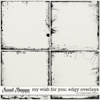 My wish for you: Edgy Overlays by Captivated Visions