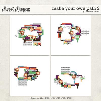 Make Your Own Path 2 by Two Tiny Turtles