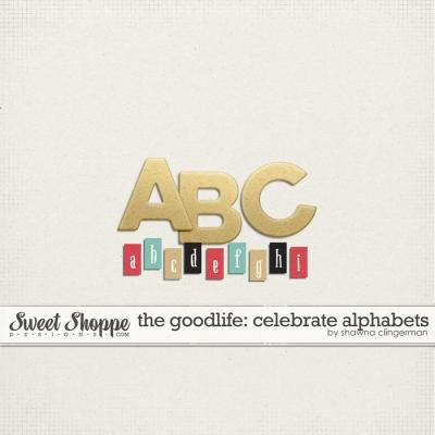 The Good Life: Celebrate Alphabet by Shawna Clingerman