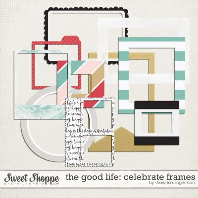 The Good Life: Celebrate Frames by Shawna Clingerman