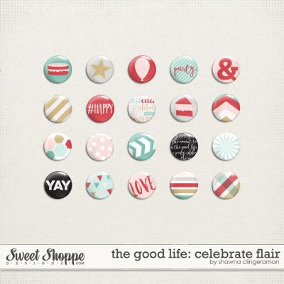 The Good Life: Celebrate Flair by Shawna Clingerman